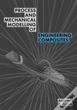Process And Mechanical Modelling Of Engineering Composites