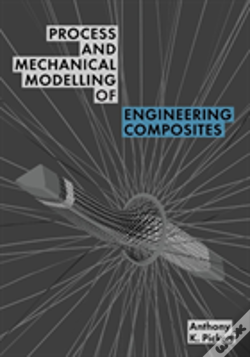 Wook.pt - Process And Mechanical Modelling Of Engineering Composites