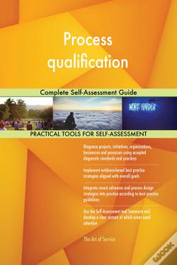Wook.pt - Process Qualification Complete Self-Assessment Guide