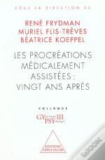 Procreations Medicalement Assistes ; 20 Ans Apres