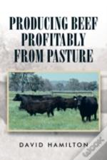 Producing Beef Profitably From Pasture