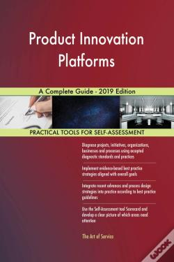 Wook.pt - Product Innovation Platforms A Complete Guide - 2019 Edition