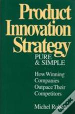 Product Innovation Strategy, Pure And Simple