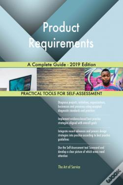 Wook.pt - Product Requirements A Complete Guide - 2019 Edition