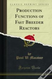 Production Functions Of Fast Breeder Reactors