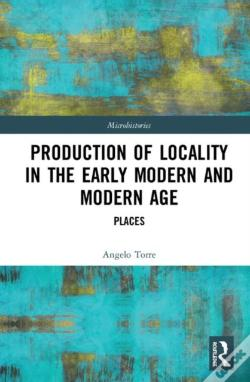 Wook.pt - Production Of Locality In The Early Modern And Modern Age