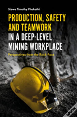Wook.pt - Production, Safety And Teamwork In A Deep-Level Mining Workplace