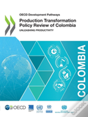 Production Transformation Policy Review Of Colombia