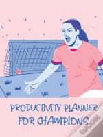 Productivity Planner For Champions