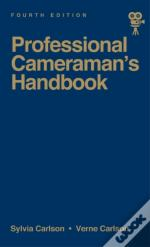 Professional Cameraman'S Handbook, The