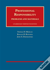 Professional Responsibility, Problems And Materials, Unabridged