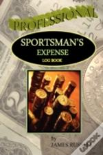 Professional Sportsman'S Expense Log Book