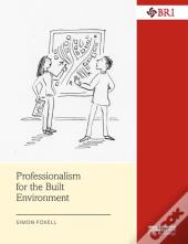 Professionalism For The Built Environment