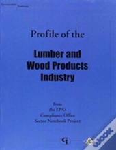 Profile Of The Lumber And Wood Products Industry
