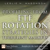 Profiting From Etf Rotation Strategies In Turbulent Markets