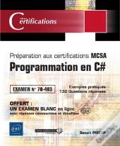 Programmation En C# - Preparation Aux Certifications Mcsa - Examen 70-483