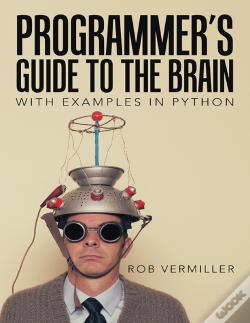 Wook.pt - Programmers Guide To The Brain: With Examples In Python