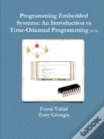 Programming Embedded Systems: An Introduction To Time-Oriented Programming