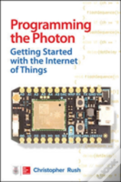 Programming The Spark Core: Getting Started With The Internet Of Things