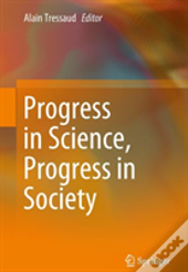 Progress In Science, Progress In Society?