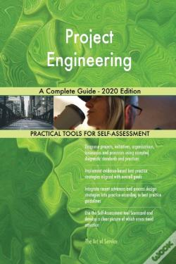Wook.pt - Project Engineering A Complete Guide - 2020 Edition