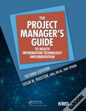 Project Manager'S Guide To Health Information Technology Implementation, 2nd Edition