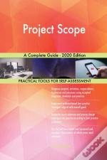 Project Scope A Complete Guide - 2020 Ed