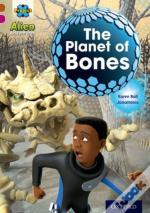 Project X Alien Adventures: Brown Book Band, Oxford Level 10: The Planet Of Bones