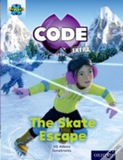 Wook.pt - Project X Code Extra: Orange Book Band, Oxford Level 6: Big Freeze: The Skate Escape