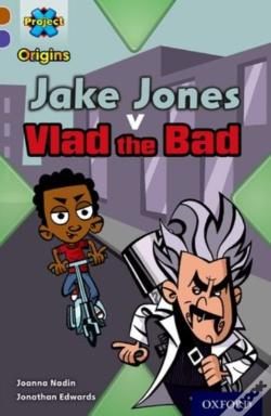 Wook.pt - Project X Origins: Brown Book Band, Oxford Level 11: Heroes And Villains: Jake Jones V Vlad The Bad