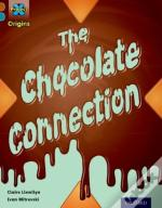 Project X Origins: Brown Book Band, Oxford Level 9: Chocolate: The Chocolate Connection