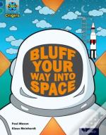 Project X Origins: Dark Blue Book Band, Oxford Level 16: Space: How To Bluff Your Way Into Space