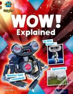 Project X Origins: Dark Red Book Band, Oxford Level 18: Unexplained: Wow! Explained