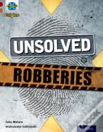 Project X Origins: Dark Red Book Band, Oxford Level 18: Who Dunnit?: Unsolved Robberies