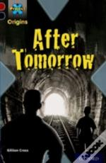 Project X Origins: Dark Red+ Book Band, Oxford Level 20: Into The Future: After Tomorrow