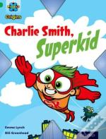 Project X Origins: Green Book Band, Oxford Level 5: Flight: Charlie Smith, Superkid