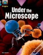 Project X Origins: Grey Book Band, Oxford Level 13: Shocking Science: Under The Microscope