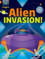 Project X Origins: Orange Book Band, Oxford Level 6: Invasion: Alien Invasion!