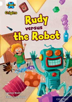 Wook.pt - Project X Origins: White Book Band, Oxford Level 10: Rudy Versus The Robot