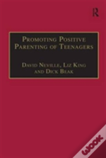 Promoting Positive Parenting Of Teenagers