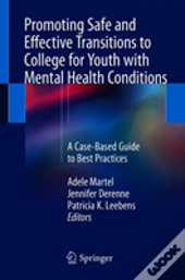 Promoting Safe And Effective Transitions To College For Youth With Mental Health Conditions