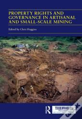 Property Rights And Governance In Artisanal And Small-Scale Mining