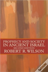 Prophecy And Society In Ancient Israel