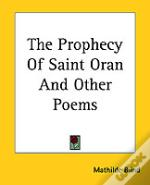 PROPHECY OF SAINT ORAN AND OTHER POEMS