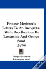 Prosper Merimee'S Letters To An Incognita