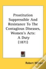 Prostitution Suppressible And Resistance To The Contagious Diseases, Women'S Acts