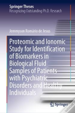 Wook.pt - Proteomic And Ionomic Study For Identification Of Biomarkers In Biological Fluid Samples Of Patients With Psychiatric Disorders And Healthy Individuals