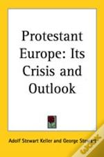 Protestant Europe: Its Crisis And Outlook