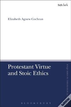 Wook.pt - Protestant Virtue And Stoic Ethics