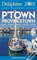 Provincetown - The Delaplaine 2018 Long Weekend Guide